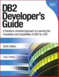 DB2 Developer's Guide : A Solutions-Oriented Approach to Learning the Foundation and Capabilities of DB2 for Z/OS, Mullins, Craig S., 0132836424