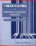 Linear Algebra : An Interactive Laboratory Approach with Mathematica, Wicks, John R., 0201826429