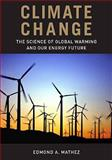 Climate Change : The Science of Global Warming and Our Energy Future, Mathez, Edmond A., 0231146426