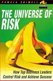 The Universe of Risk : How Top Business Leaders Control Risk and Achieve Success, Shimell, Pamela, 0273656422