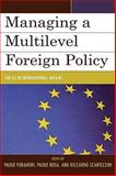 Managing a Multilevel Foreign Policy : The EU in International Affairs, , 0739116428
