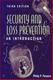 Security and Loss Prevention : An Introduction, Purpura, Philip P., 0750696427