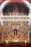 Baroque New Worlds : Representation, Transculturation, Counterconquest, , 0822346427