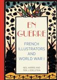 En Guerre - French Illustrators and World War I, Harris, Neil and Edelstein, Teri J., 094305642X