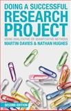 Doing a Successful Research Project : Using Qualitative or Quantitative Methods, Davies, Martin Brett and Hughes, Nathan, 1137306424