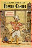 The Colonial Heritage of French Comics 9781846316425