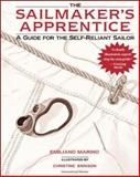 The Sailmaker's Apprentice : A Guide for the Self-Reliant Sailor, Marino, Emiliano, 0071376429