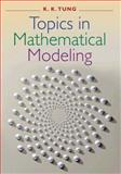 Topics in Mathematical Modeling, Tung, K. K., 0691116423