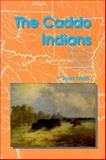 The Caddo Indians : Tribes at the Convergence of Empires, 1542-1854, Smith, F. Todd, 0890966427