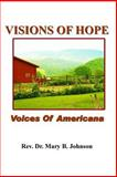 Visions of Hope, Mary B. Johnson, 1434846423
