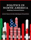 Politics in North America : Redefining Continental Relations, , 1551116421