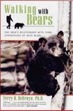 Walking with Bears, Terry D. DeBruyn, 1558216421