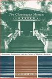The Chautauqua Moment : Protestants, Progressives, and the Culture of Modern Liberalism, 1874-1920, Rieser, Andrew Chamberlin, 0231126425