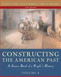 Constructing the American Past : A Source Book of a People's History, Gorn, Elliott J. and Roberts, Randy, 0321216423