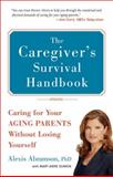 The Caregiver's Survival Handbook, Alexis Abramson and Mary Anne Dunkin, 0399536426