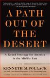 A Path Out of the Desert, Kenneth Pollack, 0812976428