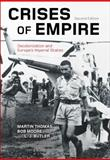 Crises of Empire : Decolonization and Europe's Imperial States, Thomas, Martin and Butler, L. J., 1472526422