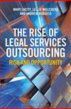 The Rise of Legal Services Outsourcing : Risk and Opportunity, Lacity, Mary and Burgess, Andrew, 147290642X