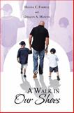 A Walk in Our Shoes, Helena C. Farrell and Geralyn A. Mancini, 1477266429