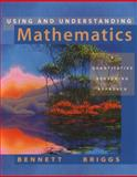 Using and Understanding Mathematics : A Quantitative Reasoning Approach, Bennett, Jeffrey O. and Briggs, William L., 0201656426