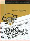 Using Edu-Tainment for Distance Education in Community Work, De Fossard, Esta and Bailey, Michael, 0761936424