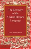 The Recovery of the Ancient Hebrew Language : An Inaugural Lecture, Thomas, David Winton, 1107676428