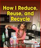 How I Reduce, Reuse, and Recycle, Robin Nelson, 1467736422