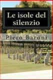 Le Isole Del Silenzio, Piero Baroni, 149613642X