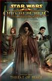 Star Wars: the Old Republic Volume 2 - Threat of Peace, Rob Chestney, 1595826424