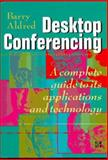 Desktop Conferencing and Multimedia Communications : A Guide to Its Applications and Technology, Aldred, Barry K., 0077076427