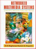 Networked Multimedia Systems : Concepts, Architecture, and Design, Raghavan, S. V. and Tripathi, Satish K., 0132106426