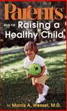 Parents Book for Raising a Healthy Child, Morris Wessel, 0345436423