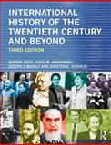 International History of the Twentieth Century and Beyond, Best, Antony and Hanhimaki, Jussi, 0415656427