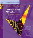 Intermdiate Algebra Student Support Edition, Aufmann, Richard N. and Barker, Vernon C., 0547016425