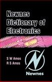 Newnes Dictionary of Electronics, Amos, S. W. and Amos, Roger, 0750656425