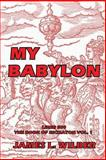 My Babylon, James Wilber, 149094642X