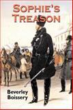 Sophie's Treason, Beverley Boissery, 1550026429