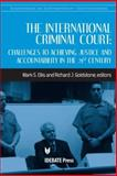 The International Criminal Court : Challenges to Achieving Justice and Accountability in the 21st Century, Mark S. Ellis, 1932716424