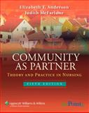 Community as Partner : Theory and Practice in Nursing, Anderson, Elizabeth T. and McFarlane, Judith, 0781786436