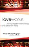 Love Works, Philip Wagner and Holly Wagner, 080072643X