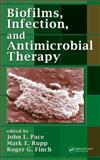 Biofilms, Infection, and Antimicrobial Therapy, , 082472643X