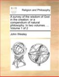 A Survey of the Wisdom of God in the Creation, John Wesley, 1170516432