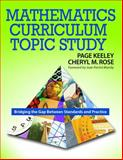 Mathematics Curriculum Topic Study : Bridging the Gap Between Standards and Practice, Rose, Cheryl M., 1412926432