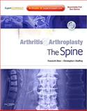 Arthritis and Arthroplasty: the Spine : Expert Consult - Online, Print and DVD, Göretzlehner, Gunther and Göretzlehner, Ulf, 1416056432