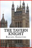 The Tavern Knight, Rafael Sabatini, 148406643X
