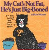 My Cat's Not Fat, He's Just Big-Boned, Nicole Hollander, 1887166432