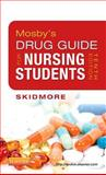 Mosby's Drug Guide for Nursing Students, Skidmore-Roth, Linda, 0323086438