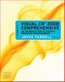 Microsoft Visual C# 2008 Comprehensive : An Introduction to Object-Oriented Programming, Farrell, Joyce, 0495806439