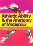 Athletic Ability and the Anatomy of Motion, Wirhed, Rolf, 0723426430