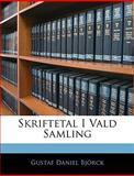 Skriftetal I Vald Samling, Bj&ouml and Gustaf Daniel rck, 1144626439